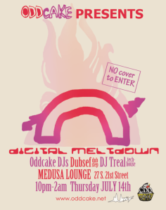 OddCake Presents Digital Meltdown @ Medusa Lounge Philadephia