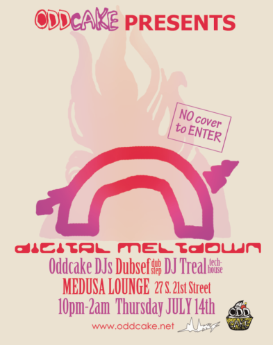OddCake Presents Digital Meltdown @ Medusa Lounge Philadephia