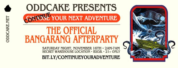 OddCake Presents - Continue Your Next Adventure The Official Bangarang Afterparty